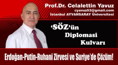 Erdoğan-Putin-Ruhani Zirvesi ve Suriye'de Çözüm!