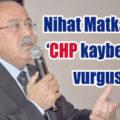 Nihat Matkap'tan 'CHP kaybediyor' vurgusu!