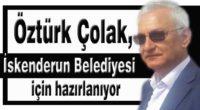Öztürk Çolak, İskenderun Belediyesi için hazırlanıyor