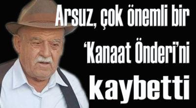 Arsuz, çok önemli bir 'Kanaat Önderi'ni kaybetti