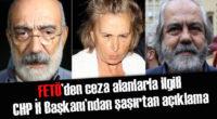 FETÖ'den ceza alanlara CHP İl Başkanı'ndan şaşırtan açıklama
