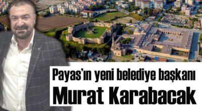 Payas'ın yeni belediye başkanı Murat Karabacak