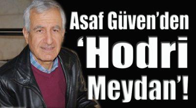 Asaf Güven'den 'Hodri Meydan'!