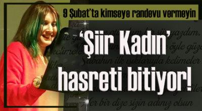 'Şiir Kadın' hasreti bitiyor!