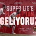 Süper Lig'e Play-Off'tan geliyoruz!