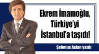 Ekrem İmamoğlu, Türkiye'yi İstanbul'a taşıdı!