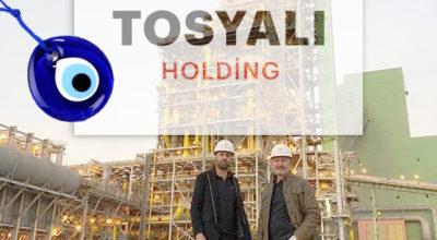 Tosyalı Holding'i Allah nazarlardan korusun!