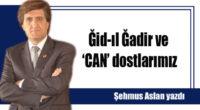 Ğid-ıl Ğadir ve 'CAN' dostlarımız