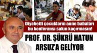 Prof. Dr. Şükrü Hatun geliyor