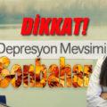 Dikkat! Depresyon mevsimi; Sonbahar