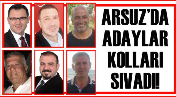 Arsuz'da adaylar kolları sıvadı!