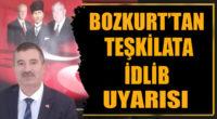 Bozkurt'tan teşkilata İdlib uyarısı!