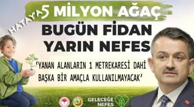 Orman Bakanı'ndan 'SÖZ'!