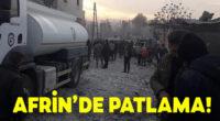 Afrin'de patlama: 2 ölü, 17 yaralı