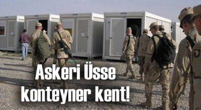 Askeri Üsse konteyner kent!