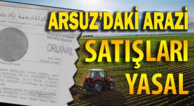 Arsuz'daki arazi satışları yasal